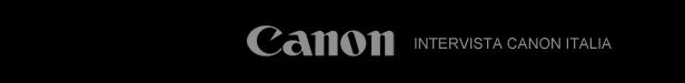 Intervista Canon Italia